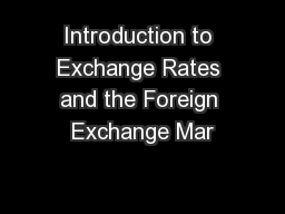 Introduction to Exchange Rates and the Foreign Exchange Mar