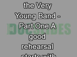Rehearsing the Very Young Band - Part One A good rehearsal starts with