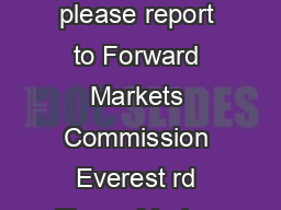 If you notice any illegal futures market activity  please report to Forward Markets Commission Everest rd Floor   Marine Drive Mumbai   el    Fax   Email contact