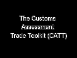 The Customs Assessment Trade Toolkit (CATT)