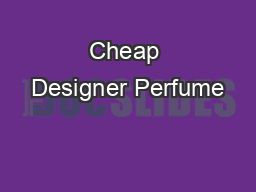 Cheap Designer Perfume PowerPoint PPT Presentation