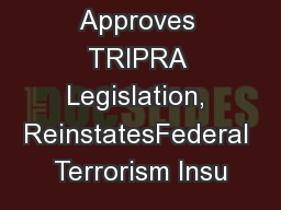 Congress Approves TRIPRA Legislation, ReinstatesFederal Terrorism Insu