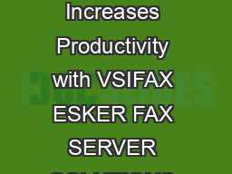NITED TATES ETAIL OMPUTER NDUSTRY CompUSA Saves Money Time Increases Productivity with VSIFAX ESKER FAX SERVER SOLUTIONS At corporate headquarters to relieve an enormous burden on its AS computers by