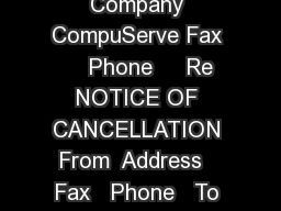 NOTICE OF CANCELLATION To Customer Service Date Company CompuServe Fax     Phone     Re NOTICE OF CANCELLATION From  Address   Fax   Phone   To Whom It May Concern Please accept this notice as my req