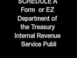 SCHEDULE A Form  or EZ Department of the Treasury Internal Revenue Service Publi