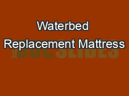 Waterbed Replacement Mattress