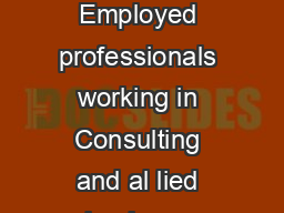 Master of Business Administration MBA in Consultancy Management Type of Input Employed professionals working in Consulting and al lied business organizations holding an Integrated First Degree of BIT