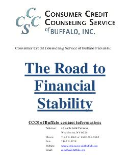 Con sumer Credit Counseling Service of Buffalo Presents The Road to Financial Stability CCCS of Buffalo contact information Address  Gardenville Parkway West Seneca NY  Phone    or     Fax    Website PowerPoint PPT Presentation