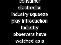 IBM Global Services Consumer electronics The consumer electronics industry squeeze play Introduction Industry observers have watched as a steady stream of nontraditional competitors continues to flow