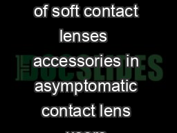 Microbial contamination of soft contact lenses  accessories in asymptomatic contact lens users Deeksha V