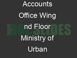 Chief Controller of Accounts Mo Urban Development Contact us Principal Accounts Office Wing nd Floor Ministry of Urban Development Nirman Bhawan Maulana Azad Road New Delhi  Name Sh
