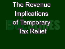 The Revenue Implications of Temporary Tax Relief