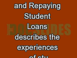 Taking Out and Repaying Student Loans describes the experiences of stu