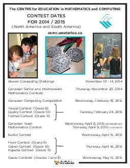 CONTEST DATES FOR    North America and South America Beaver Computing Challenge Canadian Senior and Intermediate Mathematics Contests Canadian Computing Competition Pascal Contest Grade  Cayley Conte