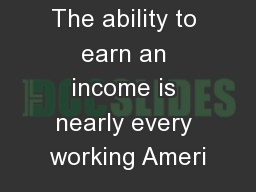 The ability to earn an income is nearly every working Ameri