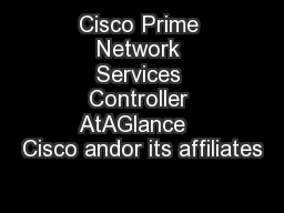 Cisco Prime Network Services Controller AtAGlance   Cisco andor its affiliates