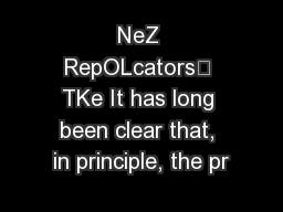 NeZ RepOLcators TKe It has long been clear that, in principle, the pr
