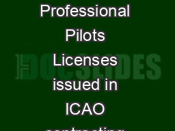 OFFICE OF DIRECTOR GENERAL OF CIVIL AVIATION Guidelines for Conversion of Professional Pilots Licenses issued in ICAO contracting States into Indian Professional Pilots License Commercial Pilots Lice PDF document - DocSlides