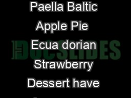 IBM Watson Cognitive Cooking Fact Sheet What do Indian Turmeric Paella Baltic Apple Pie  Ecua dorian Strawberry Dessert have in common They were all dishes designed by IBM Watsons cognitiv e cooking