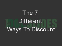 The 7 Different Ways To Discount