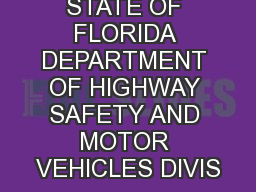 STATE OF FLORIDA DEPARTMENT OF HIGHWAY SAFETY AND MOTOR VEHICLES DIVIS