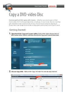 Copy a DVDvideo Disc Produce perfect DVD copies with Creator Whether you need copies of that home video DVD for the grandparents or backups of your movie discs in case they get scratched Roxio Creato