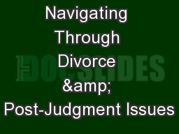 Navigating Through Divorce & Post-Judgment Issues