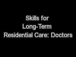 Skills for Long-Term Residential Care: Doctors