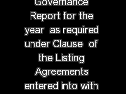 Corporate Governance Report for the year  as required under Clause  of the Listing Agreements entered into with the Stock Exchanges