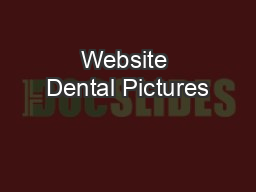 Website Dental Pictures PowerPoint PPT Presentation