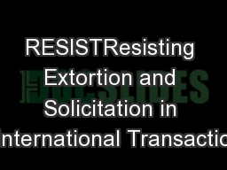 RESISTResisting Extortion and Solicitation in International Transactio