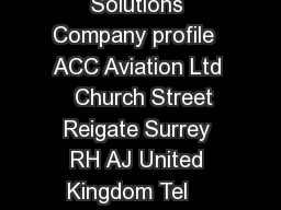 Optimum Aviation Solutions Company profile  ACC Aviation Ltd   Church Street Reigate Surrey RH AJ United Kingdom Tel    Fax    Email Info FlyACC