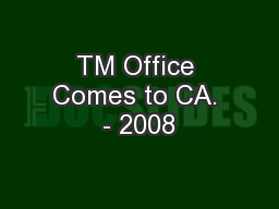 TM Office Comes to CA. - 2008