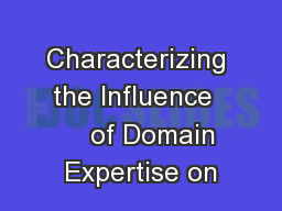 Characterizing the Influence      of Domain Expertise on