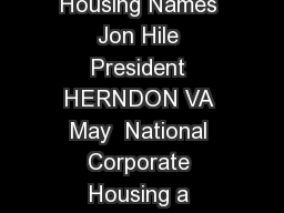 NEWS RELEASE FOR IMMEDIATE RELEASE May  National Corporate Housing Names Jon Hile President HERNDON VA May  National Corporate Housing a nationwide multi brand corporate housing company and leader in