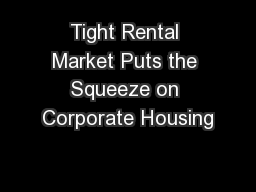 Tight Rental Market Puts the Squeeze on Corporate Housing
