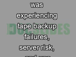 Wavetronix was experiencing tape backup failures, server risk, and una