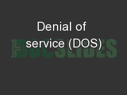 Denial of service (DOS) PowerPoint PPT Presentation