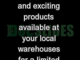 Special events New and exciting products available at your local warehouses for a limited time only