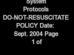 System Protocols DO-NOT-RESUSCITATE POLICY Date:  Sept. 2004 Page 1 of PowerPoint PPT Presentation