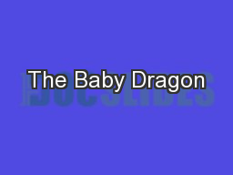 The Baby Dragon