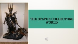 The Statue collectors World