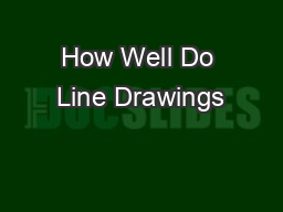 How Well Do Line Drawings