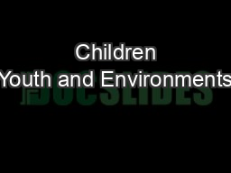Children Youth and Environments PDF document - DocSlides