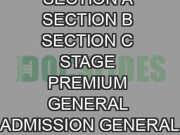 SECTION A SECTION B SECTION C STAGE PREMIUM GENERAL ADMISSION GENERAL