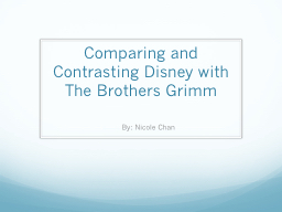 Comparing and Contrasting Disney with The Brothers Grimm