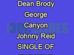 CCMA AWARD NOMINEES CCMANomDay Page of EKtZ Gord Bamford Paul Brandt Dean Brody George Canyon Johnny Reid SINGLE OF THE YEAR Bounty Dean Brody Started With A Song Brett Kissel Take The Week Off Deri