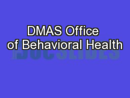 DMAS Office of Behavioral Health