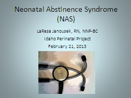 Neonatal Abstinence Syndrome (NAS) PowerPoint PPT Presentation