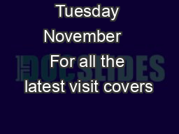 Tuesday November   For all the latest visit covers